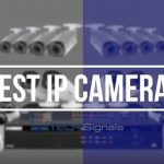 Best IP Cameras #1 Review (November 2019)